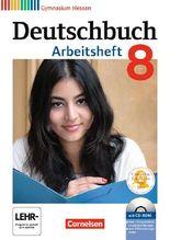 Deutschbuch - Gymnasium Hessen G8/G9 / 8. Schuljahr - Arbeitsheft mit Lösungen und Übungs-CD-ROM