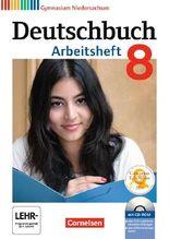 Deutschbuch - Gymnasium Niedersachsen / 8. Schuljahr - Arbeitsheft mit Lösungen und Übungs-CD-ROM