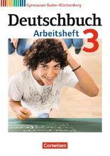 Deutschbuch - Gymnasium Baden-Württemberg - Neubearbeitung / Band 3: 7. Schuljahr - Arbeitsheft mit Lösungen