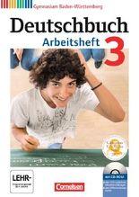 Deutschbuch - Gymnasium Baden-Württemberg - Neubearbeitung / Band 3: 7. Schuljahr - Arbeitsheft mit Lösungen und Übungs-CD-ROM