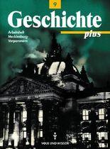 Geschichte plus. Regionale Schule und Gymnasium Mecklenburg-Vorpommern / 9. Schuljahr - Arbeitsheft
