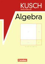 Repetitorium - Mathematik / Kusch Repetitorium Algebra