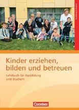 Kinder erziehen, bilden und betreuen - Neubearbeitung / Lehrbuch für Ausbildung und Studium