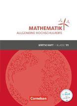 Mathematik Klasse 11. Schülerbuch Allgemeine Hochschulreife - Wirtschaft