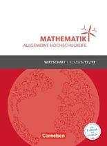 Mathematik Klasse 12/13. Schülerbuch Allgemeine Hochschulreife - Wirtschaft
