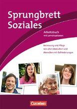 Sprungbrett Soziales / Betreuung und Pflege von alten Menschen und Menschen mit Behinderungen