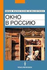 Neue Russische Bibliothek: Fortgeschrittene - Okno w Rossiju (Ein Blick nach Russland): Texte zur russischen Landeskunde