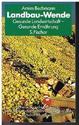Landbau - Wende. Gesunde Landwirtschaft. Gesunde Ernährung