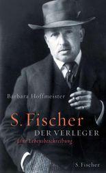 S. Fischer, der Verleger 1859-1934
