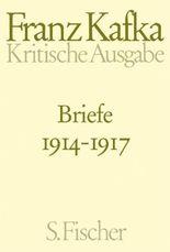 Kritische Ausgabe der Werke von Franz Kafka. Schriften, Tagebücher, Briefe / Briefe 1914-1917