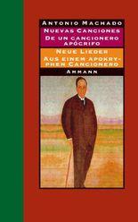 Nuevas canciones - Neue Lieder 1917-1930 De un cancionero apócrifo - Aus einem apokryphen Cancionero 1924-1936