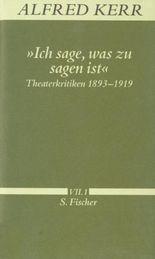 Alfred Kerr, Werke in Einzelbänden / 'Ich sage, was zu sagen ist'