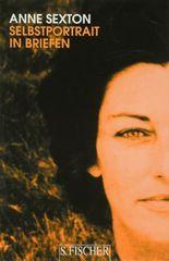 Anne Sexton, Werkedition in vier Bänden / Selbstportrait in Briefen