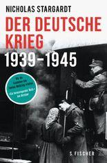 Der deutsche Krieg: 1939 - 1945