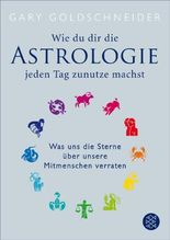 Wie du dir die Astrologie jeden Tag zunutze machst: Was uns die Sterne über unsere Mitmenschen verraten