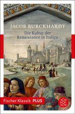 Die Kultur der Renaissance in Italien: Ein Versuch (Fischer Klassik PLUS)