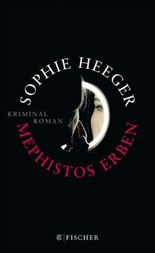 Mephistos Erben: Kriminalroman
