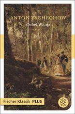 Onkel Wanja: Szenen aus dem Landleben in 4 Akten (Fischer Klassik PLUS)