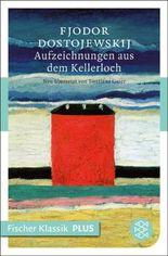 Aufzeichnungen aus dem Kellerloch: Roman (Fischer Klassik PLUS)