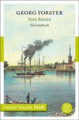 Vom Reisen: Ein Lesebuch (Fischer Klassik PLUS)