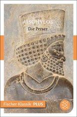 Die Perser: Tragödie (Fischer Klassik PLUS)