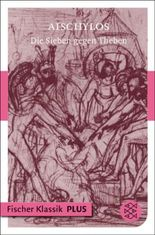 Die Sieben gegen Theben: Tragödie (Fischer Klassik PLUS)