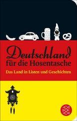 Deutschland für die Hosentasche: Das Land in Listen und Geschichten