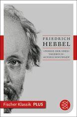 »Poesie der Idee«: Tagebuchaufzeichnungen (Fischer Klassik PLUS)