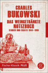 Das weingetränkte Notizbuch: Stories und Essays 1944-1990Fischer Klassik PLUS