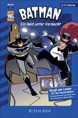 Batman 06: Ein Held unter Verdacht: Fischer. Nur für Jungs