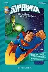 Superman 01: Der Meteor des Verderbens: Fischer. Nur für Jungs