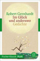 Im Glück und anderswo: Gedichte (Fischer Klassik PLUS)