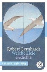Weiche Ziele: Gedichte 1984-1994 (Fischer Klassik PLUS): Gedichte 1984 - 1994
