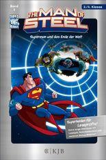 The Man of Steel 03: Superman und das Ende der Welt: Fischer. Nur für Jungs
