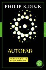 Autofab: Story 11 aus: Total Recall Revisited. Die besten Stories  Fischer Klassik PLUS