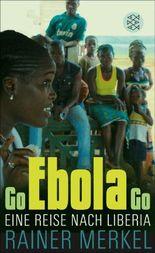 Go Ebola Go: Eine Reise nach Liberia  (Nur als E-Book erhältlich)