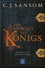 Der Anwalt des Königs: Historischer Kriminalroman (Shardlake-Reihe 3)