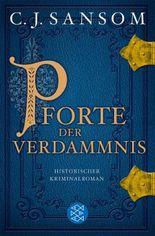Pforte der Verdammnis: Historischer Kriminalroman (Shardlake-Reihe 1)