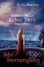 Mit Sternenglanz: Shadow Falls After Dark - Eine Story