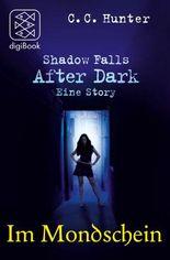 Shadow Falls - After Dark - Im Mondschein: Eine Story