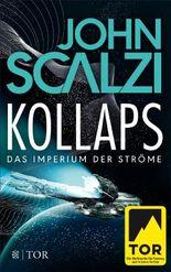 Kollaps - Das Imperium der Ströme 1: Roman