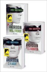 Die Androidin. Die komplette Trilogie: Auf der Flucht / Zwischen allen Fronten / Weg in die Freiheit