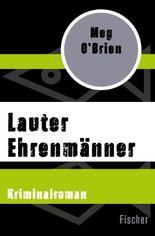 Lauter Ehrenmänner: Kriminalroman