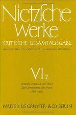 Friedrich Nietzsche: Werke. Abteilung 6: Werke, Kritische Gesamtausgabe, Abt.6, Bd.2, Jenseits von Gut und Böse; Zur Geneaologie der Moral (1886 - 1887)