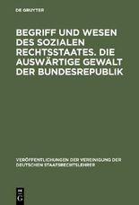 Begriff und Wesen des sozialen Rechtsstaates. Die auswärtige Gewalt der Bundesrepublik