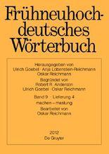 Frühneuhochdeutsches Wörterbuch / machen - maszeug