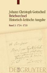 Johann Christoph Gottsched: Briefwechsel / 1734-1735
