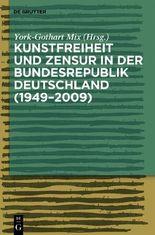 Kunstfreiheit und Zensur in der Bundesrepublik Deutschland (1949-2009)