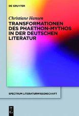 Der Phaeton-Mythos in der deutschen Literatur