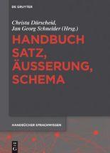 Felder, Ekkehard; Gardt, Andreas: Handbücher Sprachwissen / Handbuch Satz, Äußerung, Schema